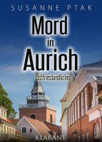 """Neuerscheinung: Ostfrieslandkrimi """"Mord in Aurich"""" von Susanne Ptak"""
