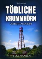 """Neuerscheinung: Ostfrieslandkrimi """"Tödliche Krummhörn"""" von Elke Nansen im Klarant Verlag"""