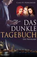 """Neuerscheinung: """"Das dunkle Tagebuch – Die Preisgabe"""" von Claus H. Herrländer im Klarant Verlag"""