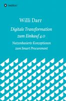 Digitale Transformation zum Einkauf 4.0 – Übersicht und Charakterisierung von Industrie 4.0