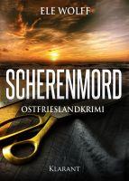 """Neuerscheinung: Ostfrieslandkrimi """"Scherenmord"""" von Ele Wolff im Klarant Verlag"""