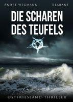 """Neuerscheinung: Ostfriesland-Thriller """"Die Scharen des Teufels"""" von André Wegmann im Klarant Verlag"""