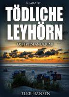 """Neuerscheinung: Ostfrieslandkrimi """"Tödliche Leyhörn"""" von Elke Nansen im Klarant Verlag"""