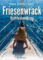"""Neuerscheinung: Ostfrieslandkrimi """"Friesenwrack"""" von Sina Jorritsma im Klarant Verlag"""