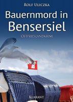 """Neuerscheinung: Ostfrieslandkrimi """"Bauernmord in Bensersiel"""" von Rolf Uliczka im Klarant Verlag"""