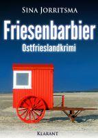 """Neuerscheinung: Ostfrieslandkrimi """"Friesenbarbier"""" von Sina Jorritsma im Klarant Verlag"""
