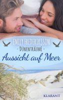 """Neuerscheinung: Der Ostseeroman """"Aussicht auf Meer – Dünenträume"""" von Emily Frederiksson im Klarant Verlag"""