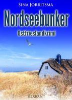 """Neuerscheinung: Ostfrieslandkrimi """"Nordseebunker"""" von Sina Jorritsma im Klarant Verlag"""