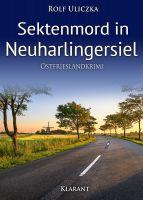 """Neuerscheinung: Ostfrieslandkrimi """"Sektenmord in Neuharlingersiel"""" von Rolf Uliczka im Klarant Verlag"""