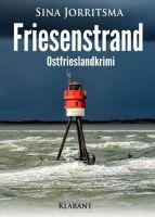 """Neuerscheinung: Ostfrieslandkrimi """"Friesenstrand"""" von Sina Jorritsma im Klarant Verlag"""