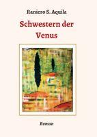 Schwestern der Venus – ein prickelnder Roman entführt auf die Insel der Träume