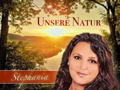 "stephania unsere natur cover - Stephania besingt verantwortungsvoll ""Unsere Natur"""