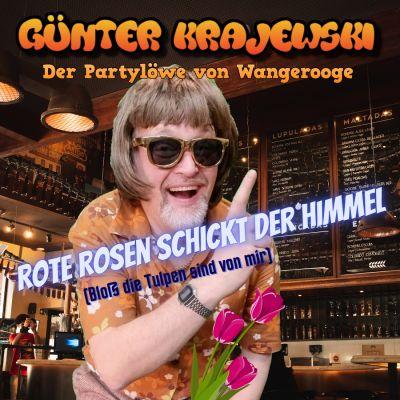 guenter krajewski rote rosen schickt der himmel cover - Rote Rosen schickt der Himmel die neue Single des Partylöwen von Wangerooge