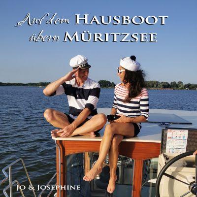 """jo und josephine auf dem hausboot uebern mueritzsee cover 1 - Jo und Josephine fahren """"Auf dem Hausboot übern Müritzsee"""""""
