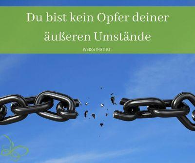 pm10 dubistkeinopferdeineraeusserenumstaende - Weiss-Institut - Ohne Alkohol frei, stark, selbstbestimmt und gesund leben!